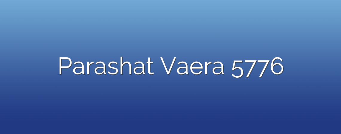 Parashat Vaera 5776