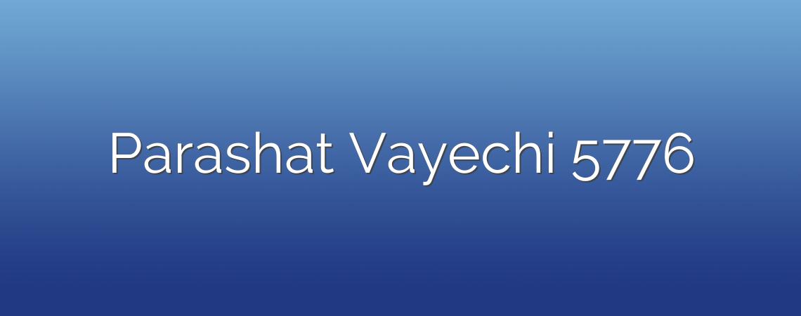 Parashat Vayechi 5776