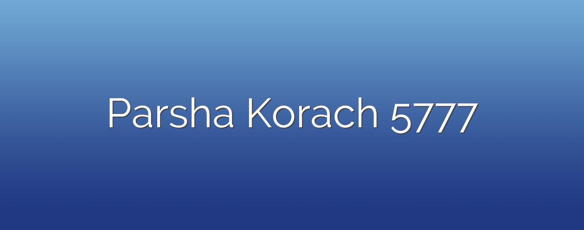 Parsha Korach 5777