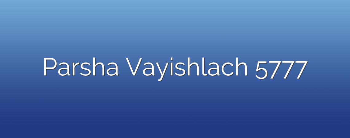 Parsha Vayishlach 5777
