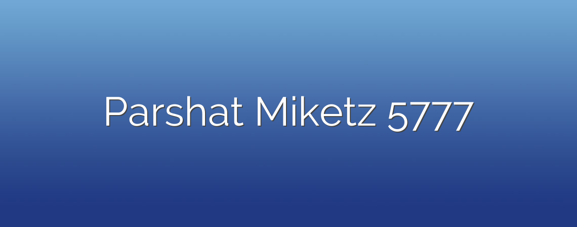 Parshat Miketz 5777