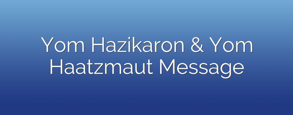 Yom Hazikaron & Yom Haatzmaut Message