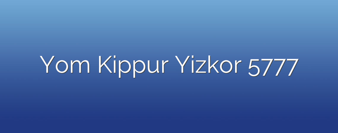 Yom Kippur Yizkor 5777