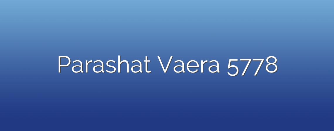 Parashat Vaera 5778