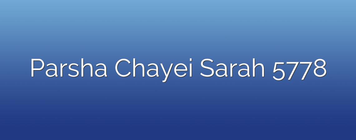 Parsha Chayei Sarah 5778