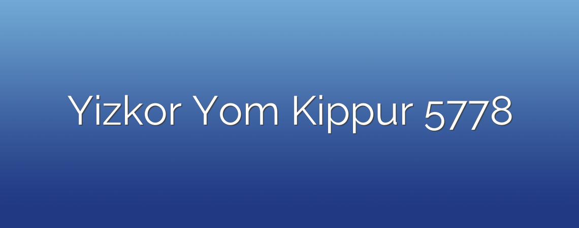 Yizkor Yom Kippur 5778