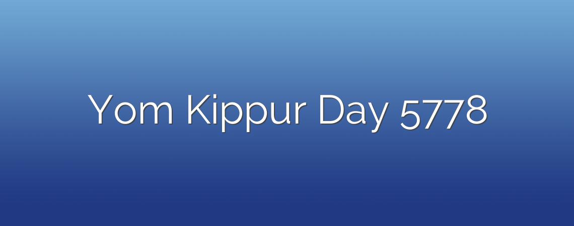 Yom Kippur Day 5778