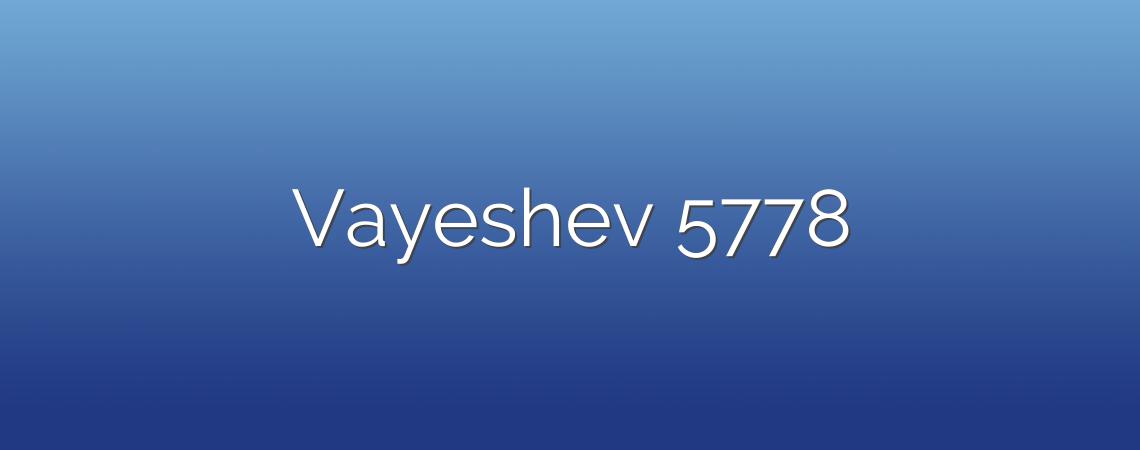 Vayeshev 5778