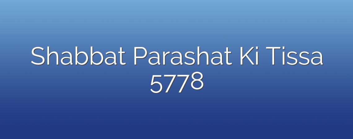 Shabbat Parashat Ki Tissa 5778