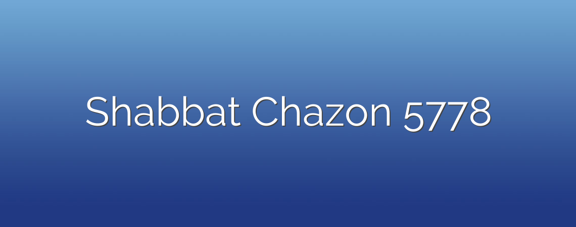 Shabbat Chazon 5778