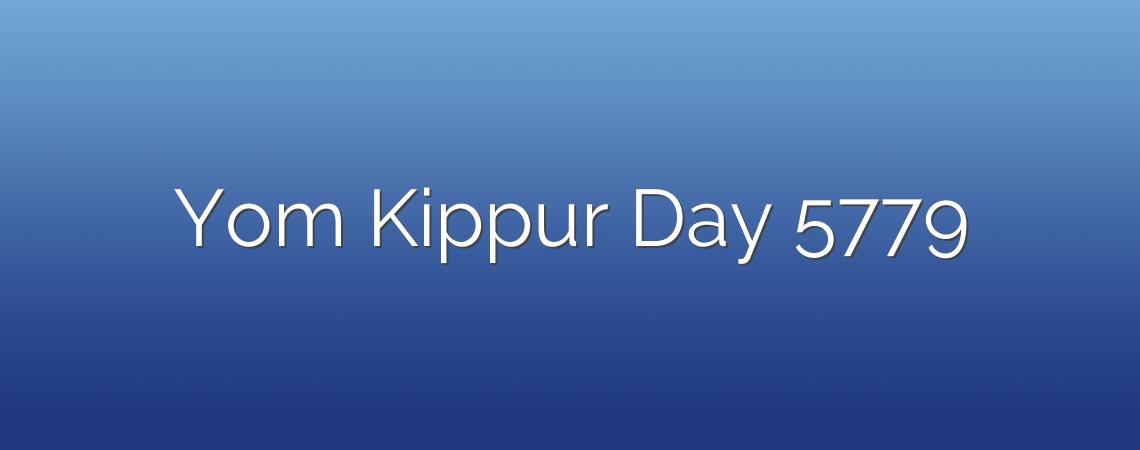 Yom Kippur Day 5779
